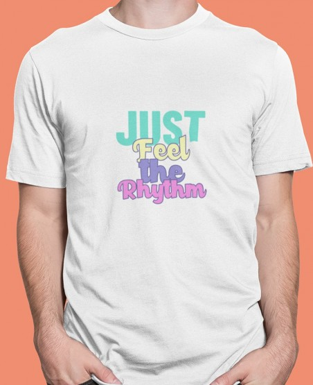 Just Feel The Rhythm T-Shirt