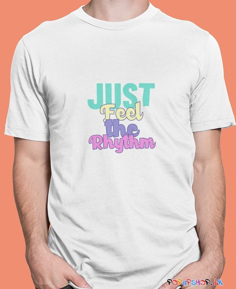 Just Feel The Rhythm T-Shirt