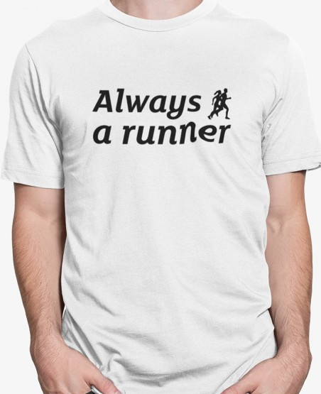 Always a runner T-Shirt