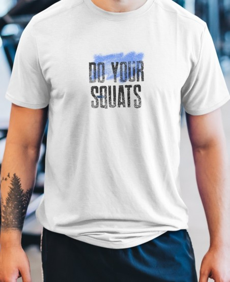 Do Your Squats T-Shirt