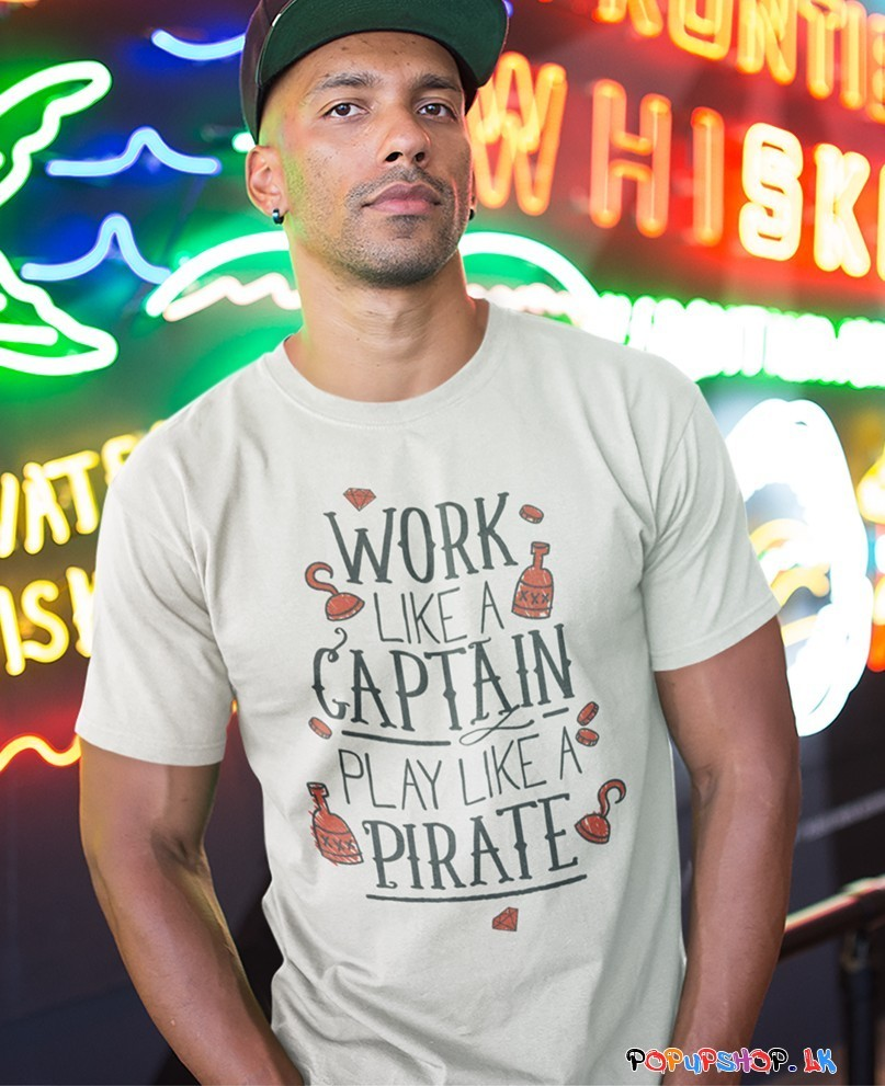 work like a captain play like a pirate t-shirt Sri Lanka