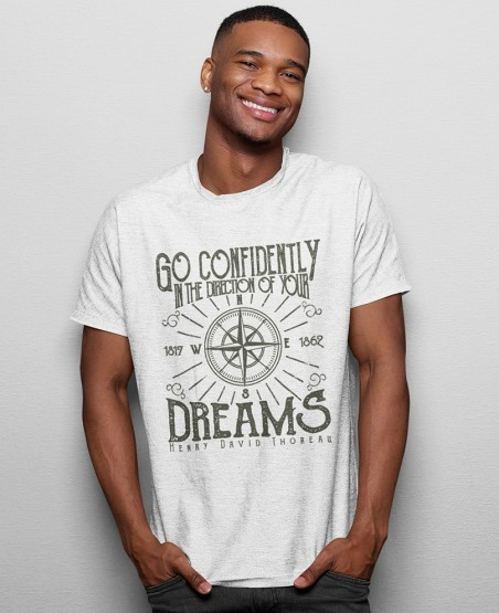 Go Confidently In The Directions Of Your Dreams  T-Shirt